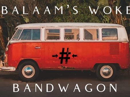 Balaam's Woke Bandwagon