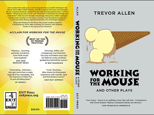 Working for the Mouse (and other plays)
