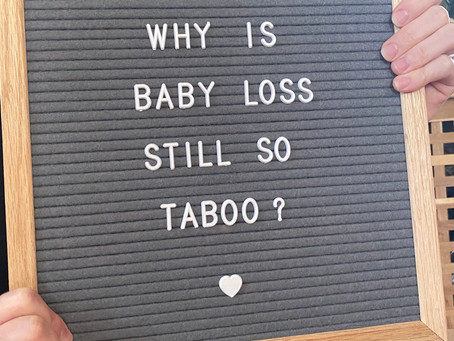 Baby Loss. Why the taboo?