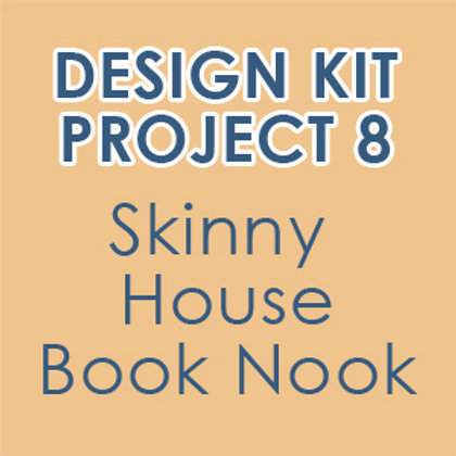 Design Kit Project 8: Skinny House Book Nook (accompanies our online class)