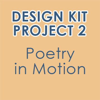 Design Kit Project 2: Poetry in Motion / Habitat  (accompanies our online class)