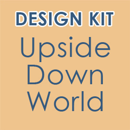 Design Kit: Upside Down World (accompanies our online class)