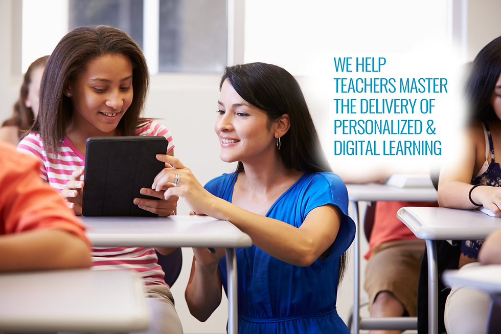 We help teachers master personalized and digital learning