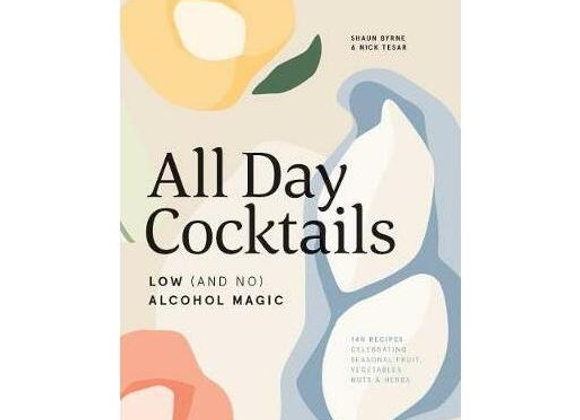All Day Cocktails: Low ( and no) Alcohol Magic