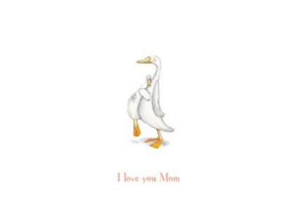 Mama Duck & Duckling I Love You Mom Card