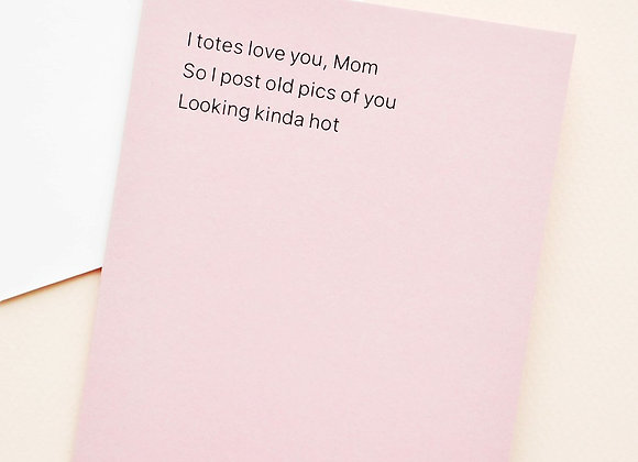 I Totes Love You Mother's Day Card