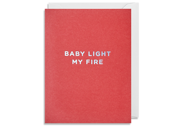 Mini Baby Light My Fire Card