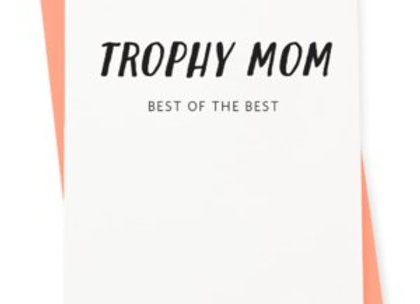 Trophy Mom Mother's Day Card