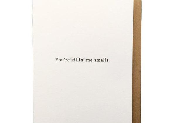 Simple You're Killin Me Card