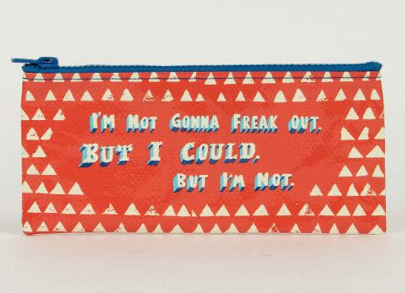Not Gonna Freak Out - Pencil Case