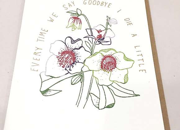 Everytime We Say Good Bye Die A Little Card