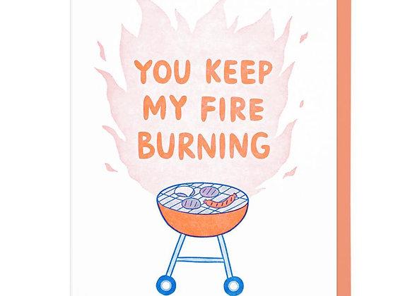 You Keep My Fire Burning Card