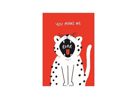 You Make Me Roar Card