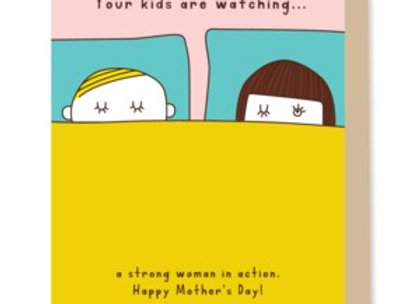 Kids Are Watching Mother's Day Card