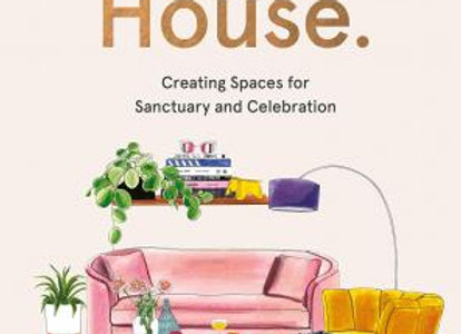 Keeping House Book : Creating Spaces for Sanctuary and Celebration.