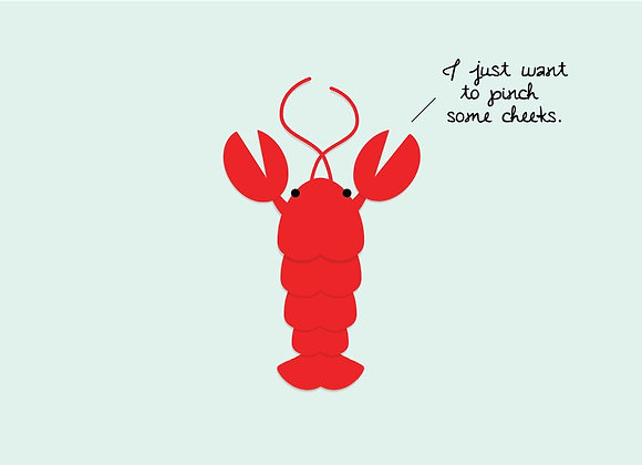 Lobster I Just Want To Pinch Some Cheeks Card