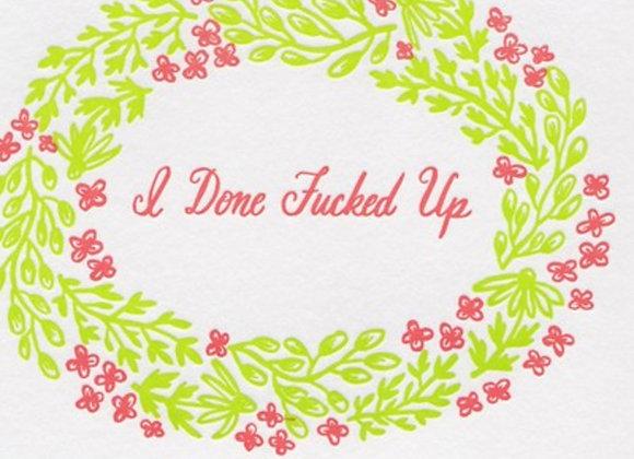 I Done F***ed Up Card