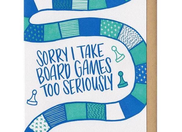 Sorry I Take Board Games Too Seriously Card