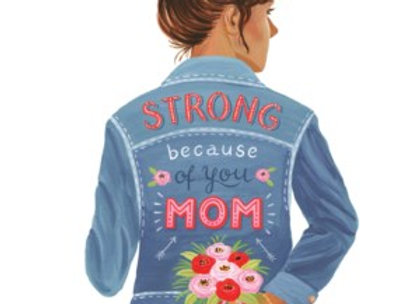 To A Strong Mother's Day Card