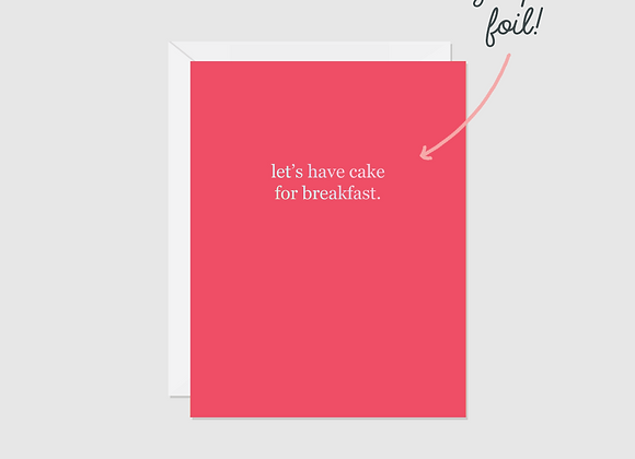 Let's Have Cake For Breakfast by Halifax Paper Hearts