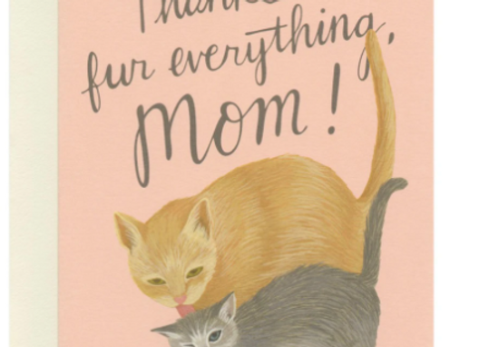 Thanks Fur Everything, Mom Mother's Day Card