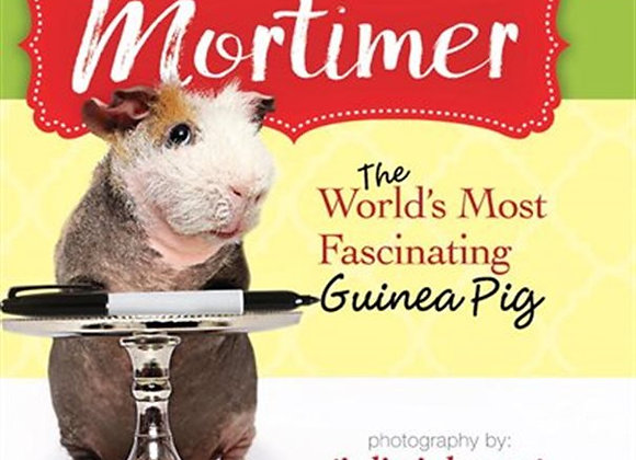 Mortimer the world's most fascinating guinea pig - Book