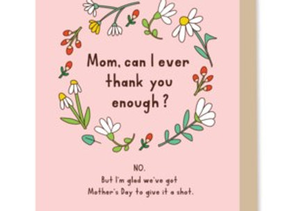 Mom, Can I Ever Thank You Card