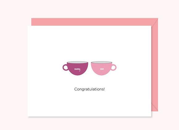 Congratulations Mommies Card