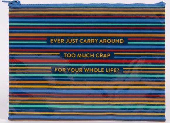 Too Much Crrap - Zipper Pouch