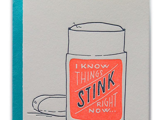 I Know Things Stink Right Now Card