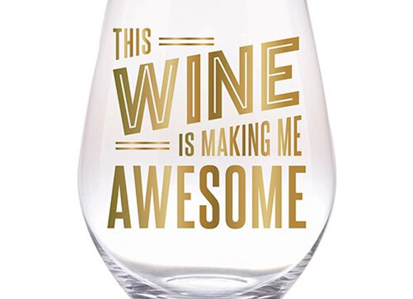Stemless Wine Glass The Wine Is Making Me Awesome 30oz