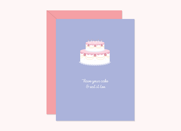 Have Your Cake & Eat It Too Card by Halifax Paper Hearts