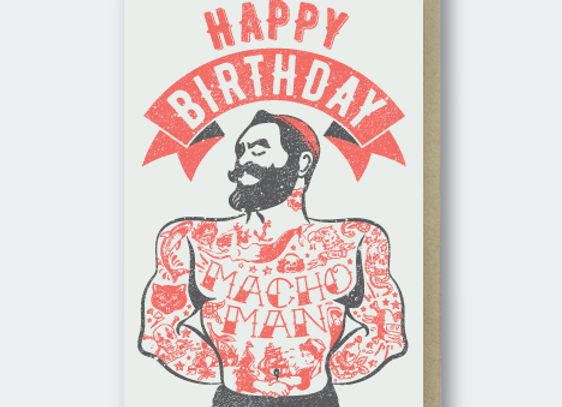 Macho Man Happy Birthday Card