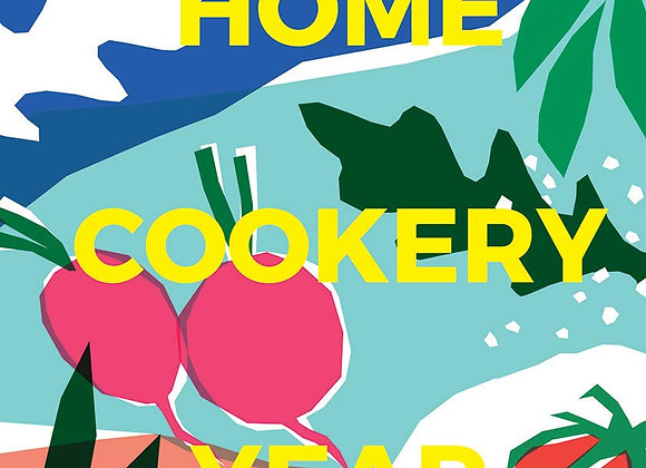 Home Cookery Year: Four Seasons Recipes for all Possible Occasions