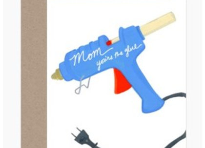 Mom Glue Mother's Day Card