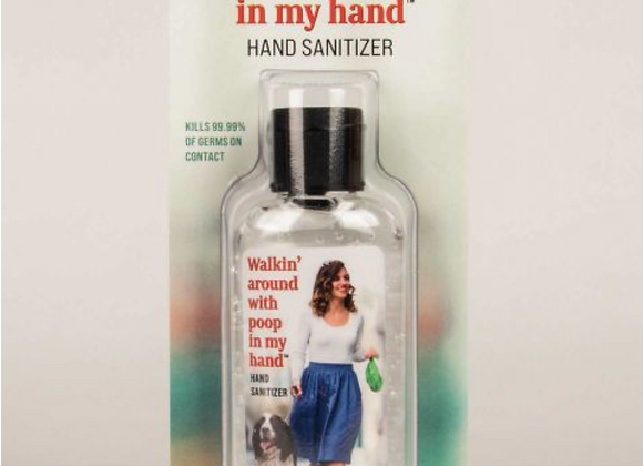 Poop In My Hand - Hand Sanitizer