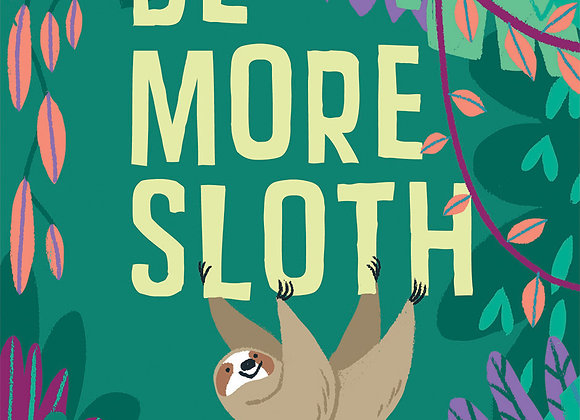 Be More Sloth - Book
