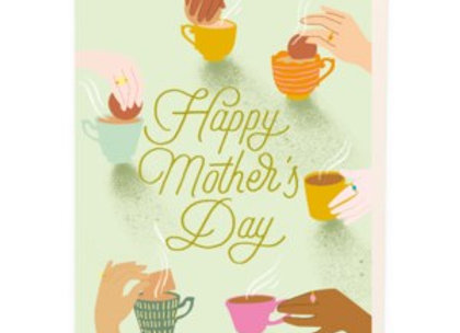 Teacups & Hands Happy Mother's Day Card