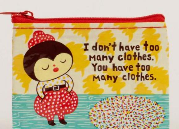 Too Many ClotheCs - Coin Purse