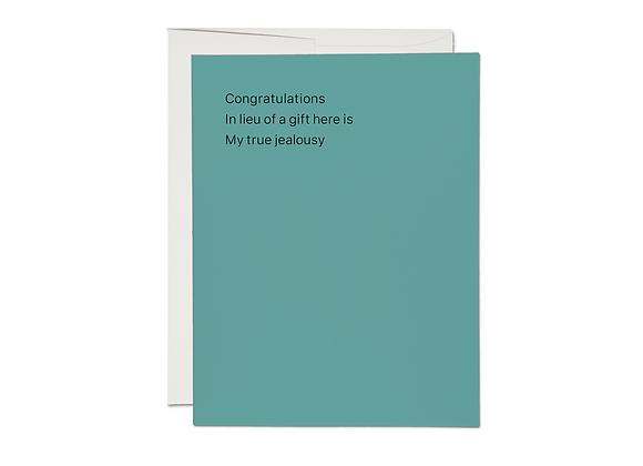 True Jealousy Congrats Card