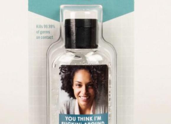 F*ckin' Around - Hand Sanitizer