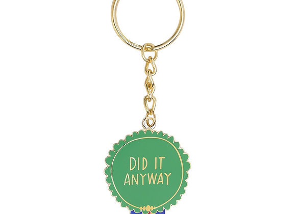 Did it Anyway Medal Keychain