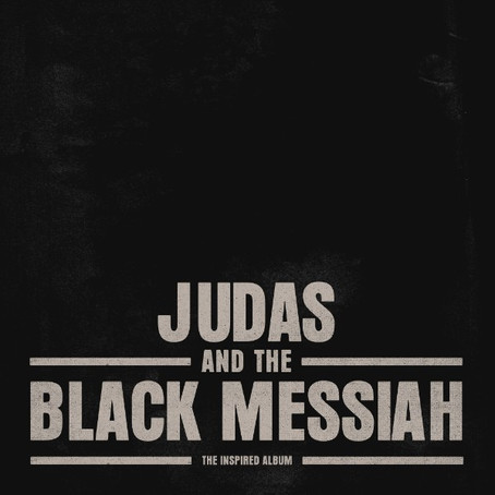 """Judas and The Black Messiah"""