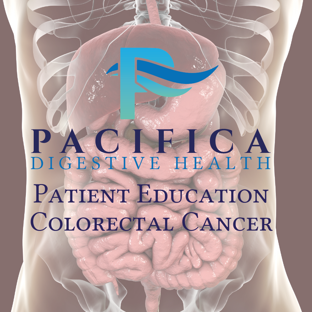 Pacifica Digestive Health Patient Education - Colorectal Cancer