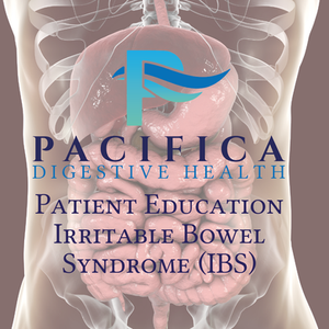 Pacifica Digestive Health Patient Education - Irritable Bowel Syndrome (IBS)