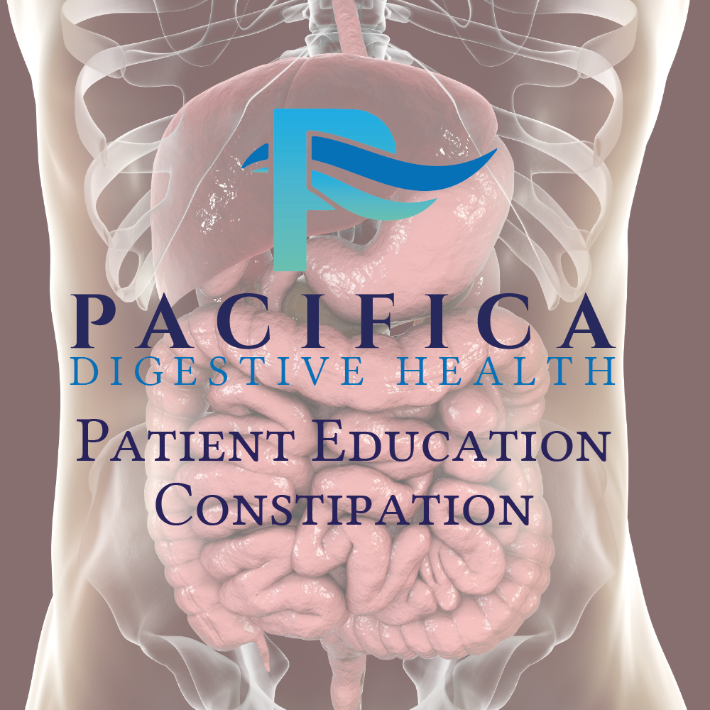 Pacifica Digestive Health Patient Education - Constipation