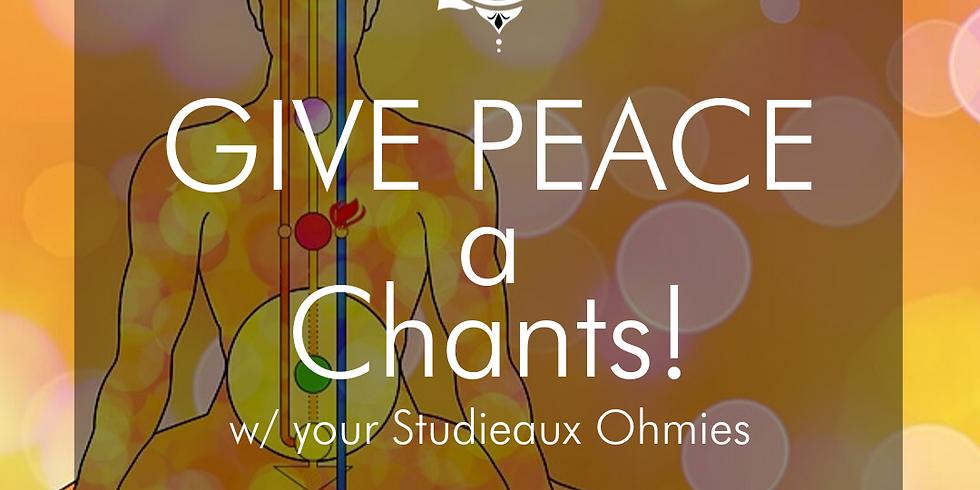 Give Peace a Chants : $5 Tuesday!