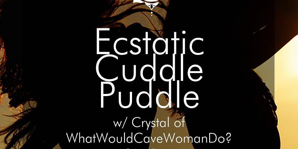 Ecstatic Cuddle Puddle w/ Crystal