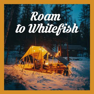 Roam to whitefish_FB.png