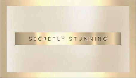 SECRETLY STUNNING.PNG